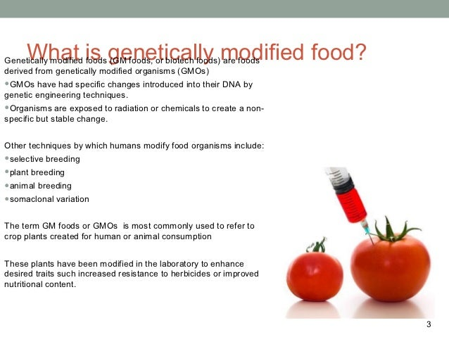 genetically engineered food essay example Genetically modified foods are made with plants grown from seeds with  for  example, they sometimes make changes designed to increase a plant's:  in  2013, the journal food and chemical toxicology retracted a paper that linked the .