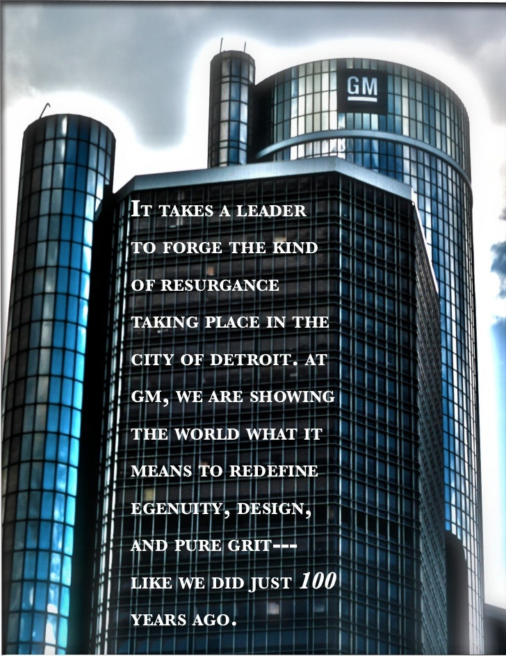 It takes a leaderto forge the kIndof resurgancetakIng place In thecIty of detroIt. atgm, we are showIngthe world what Itme...