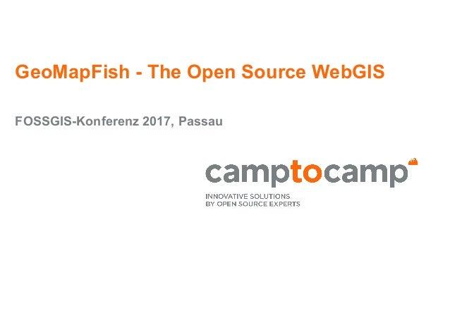 GeoMapFish - The Open Source WebGIS FOSSGIS-Konferenz 2017, Passau
