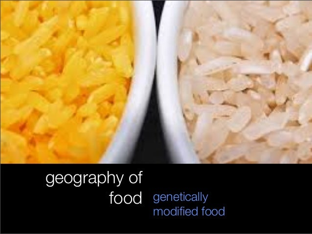 geography of food genetically modified food