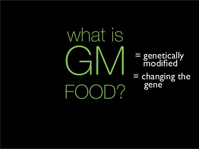 What Is Gm >> Gm Food