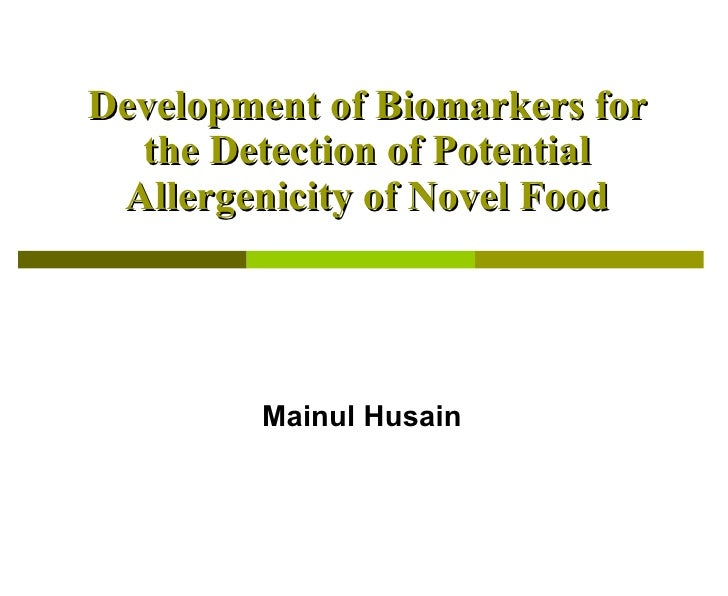 Development of Biomarkers for the Detection of Potential Allergenicity of Novel Food Mainul Husain Department of Animal & ...