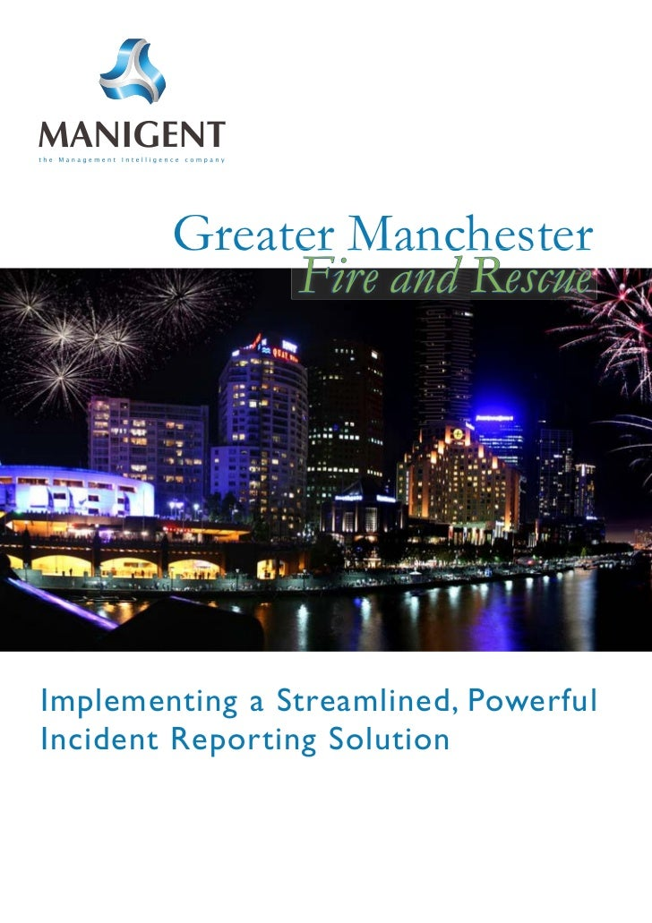 Greater Manchester             Fire and RescueImplementing a Streamlined, PowerfulIncident Reporting Solution