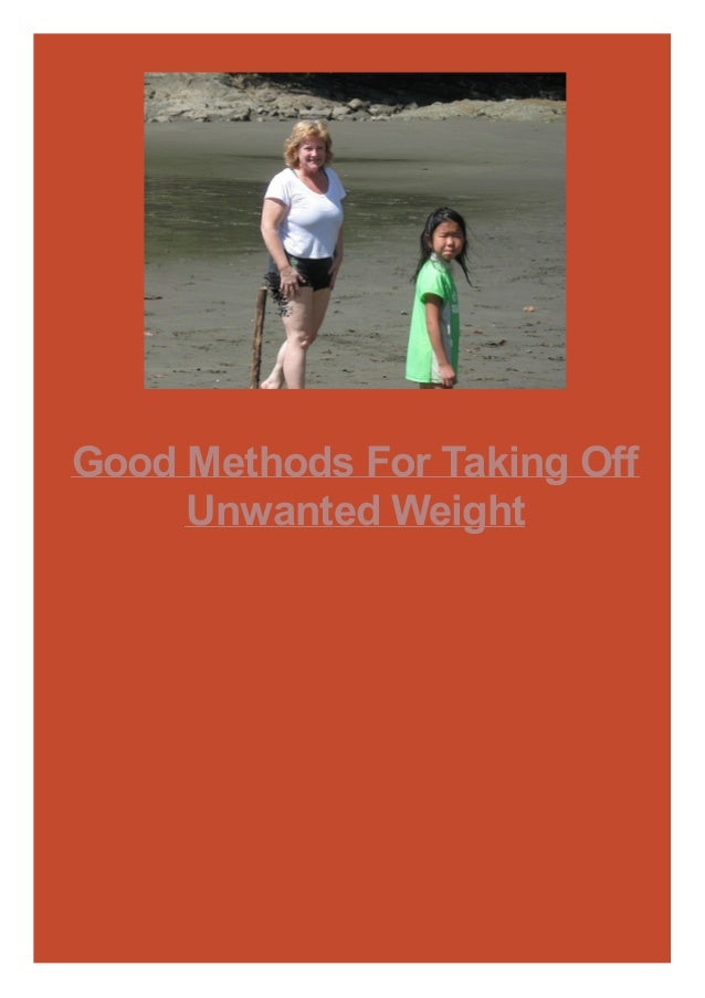 Good Methods For Taking Off Unwanted Weight