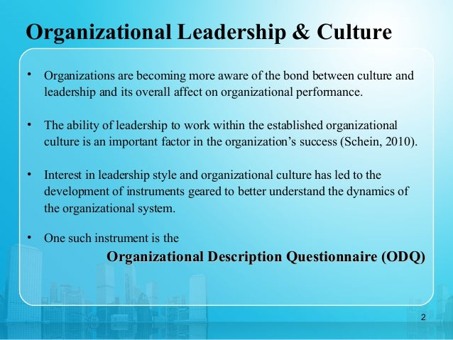 leadership theories and organizational culture Transformational leadership and organisational culture might be contingent upon other contextual conditions such as national culture, organisational history and performance – all of which are outside the scope of this research study.