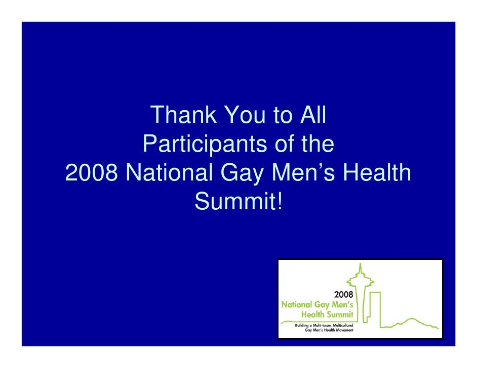 Thank You to All       Participants of the 2008 National Gay Men's Health            Summit!