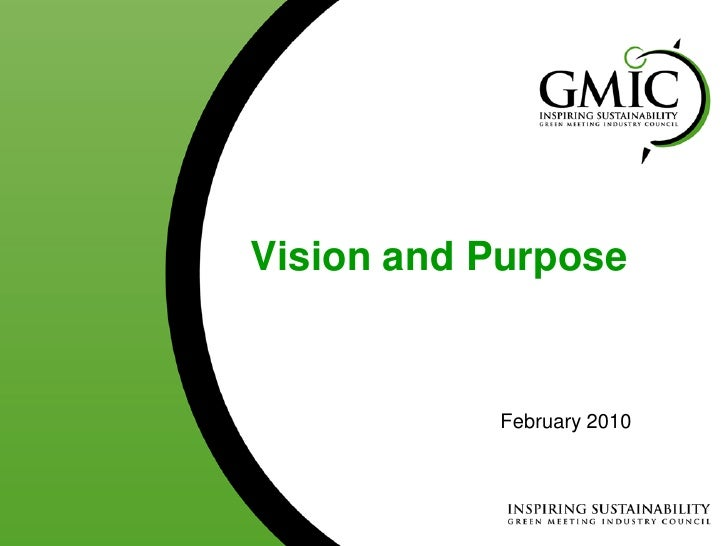 Vision and Purpose              February 2010