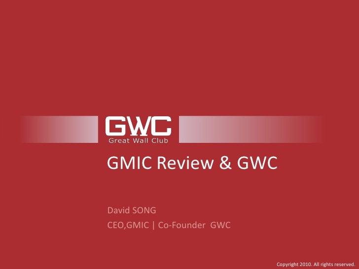 GMIC Review & GWC <ul><li>David SONG  </li></ul><ul><li>CEO,GMIC | Co-Founder  GWC </li></ul>
