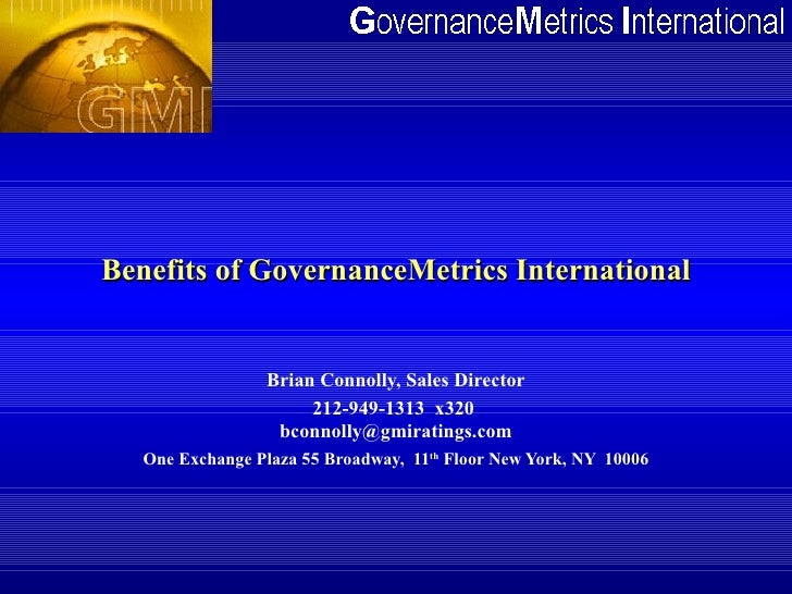 Benefits of GovernanceMetrics International                    Brian Connolly, Sales Director                       212-94...