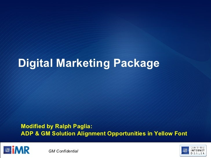 Digital Marketing Package Modified by Ralph Paglia: ADP & GM Solution Alignment Opportunities in Yellow Font