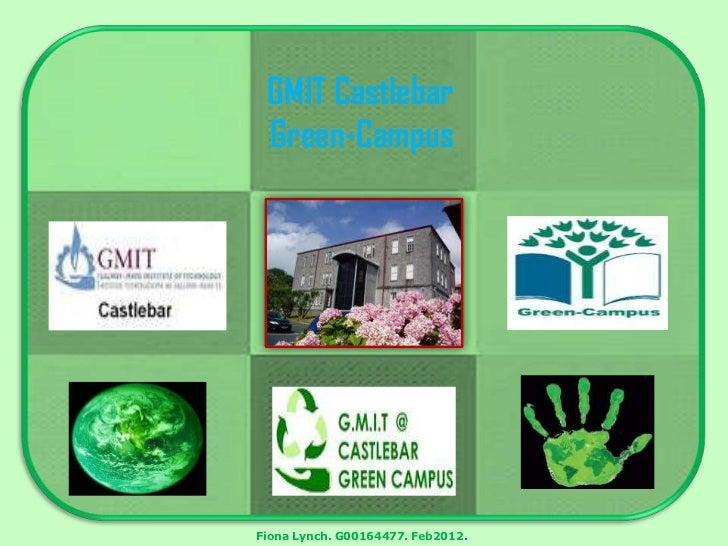 GMIT Castlebar Green-CampusFiona Lynch. G00164477. Feb2012.