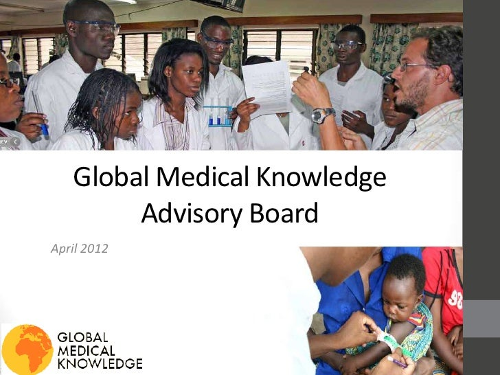 Global Medical Knowledge        Advisory BoardApril 2012