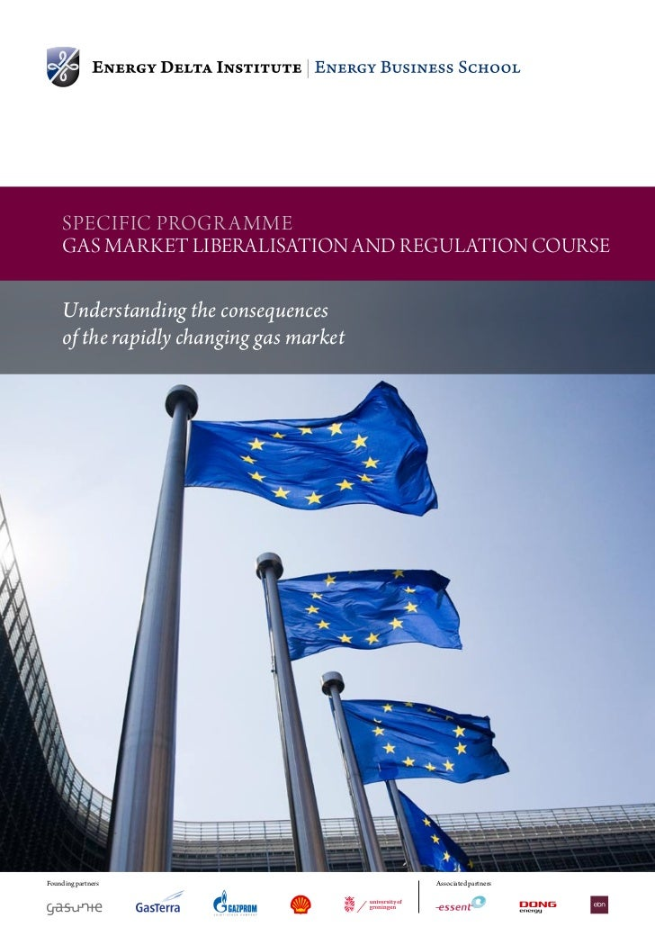 SpeciFic progr amme               gaS market LiberaLiSation and reguLation courSe               Understanding the conseque...