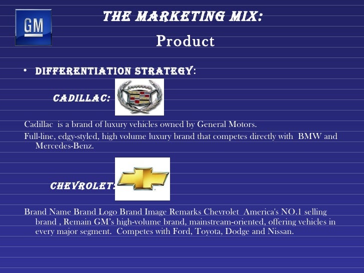 general motors marketing strategy General motors announced today that it has aligned the sales, service and marketing of its brands into four distinct channels they include the chevrolet ch.