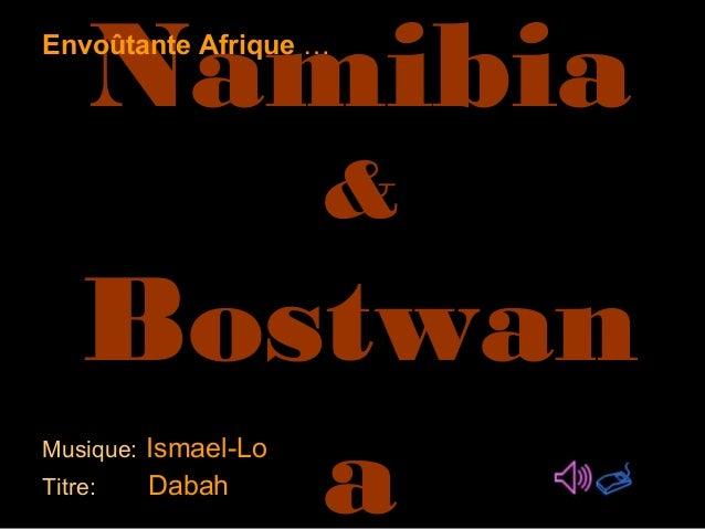 Namibia&BostwanaMusique: Ismael-LoTitre: DabahEnvoûtante Afrique …