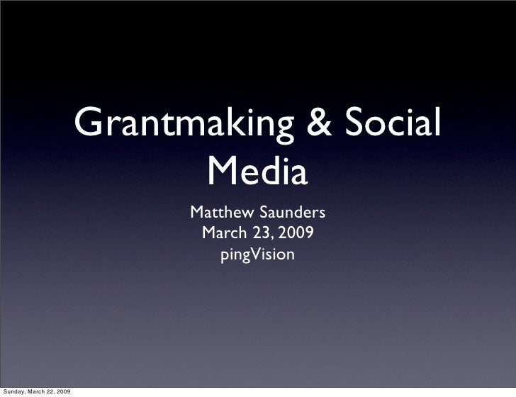 Grantmaking & Social                                Media                                Matthew Saunders                 ...