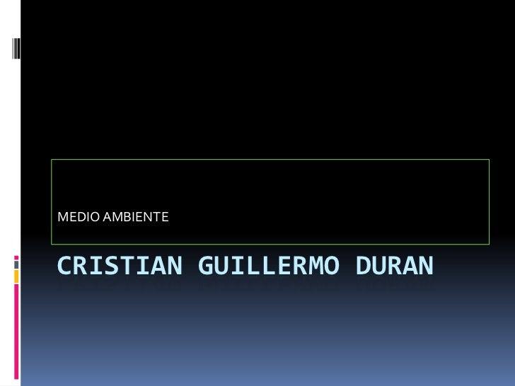 MEDIO AMBIENTECRISTIAN GUILLERMO DURAN