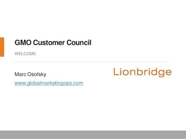 GMO Customer Council WELCOME Marc Osofsky www.globalmarketingops.com