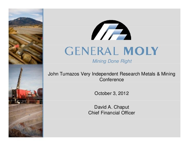 Mining Done RightJohn Tumazos Very Independent Research Metals & Mining                     Conference                    ...