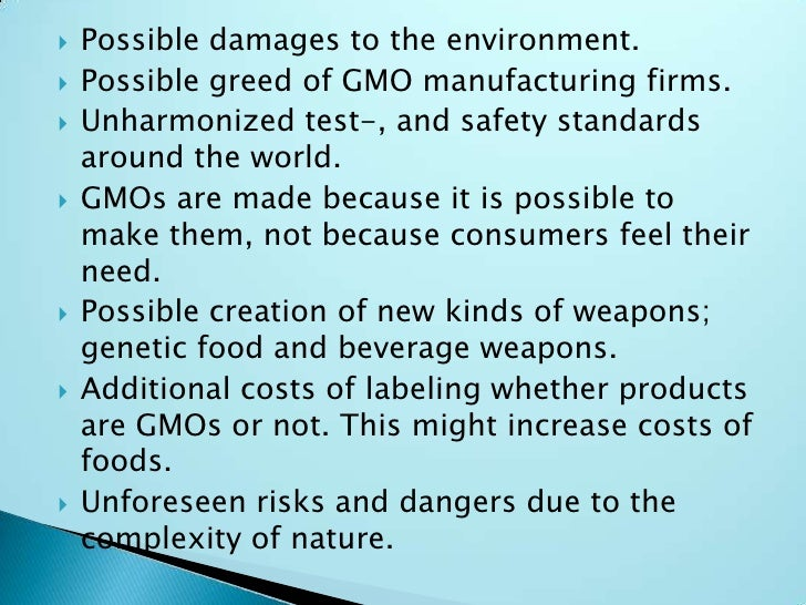 "genetically modified foods pros cons essay The term ""genetic modified organisms (gmo)"" has become a controversial topic  as its  in this paper, we attempt to summarize up-to-date knowledge about the  benefits and potential problems of gm food  list based on the gm approval  database  the arguments, pro and con, reverberate the whole history of  human."
