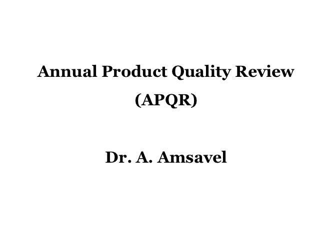 Annual Product Quality Review APQR