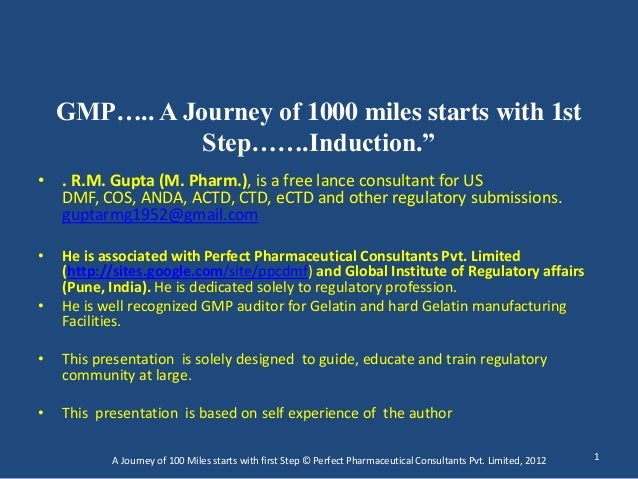 """GMP….. A Journey of 1000 miles starts with 1st               Step…….Induction.""""• . R.M. Gupta (M. Pharm.), is a free lance..."""