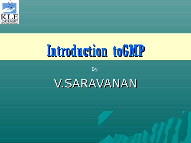 Introduction toGMP By  V.SARAVANAN