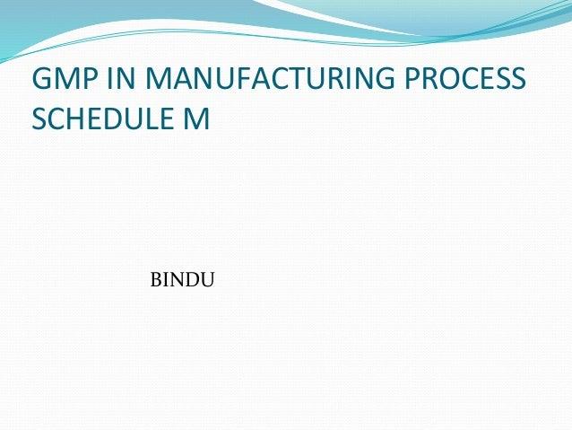 GMP IN MANUFACTURING PROCESS SCHEDULE M BINDU