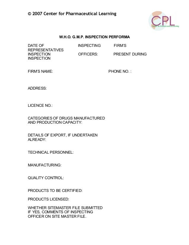 © 2007 Center for Pharmaceutical Learning W.H.O. G.M.P. INSPECTION PERFORMA DATE OF INSPECTING FIRM'S REPRESENTATIVES INSP...