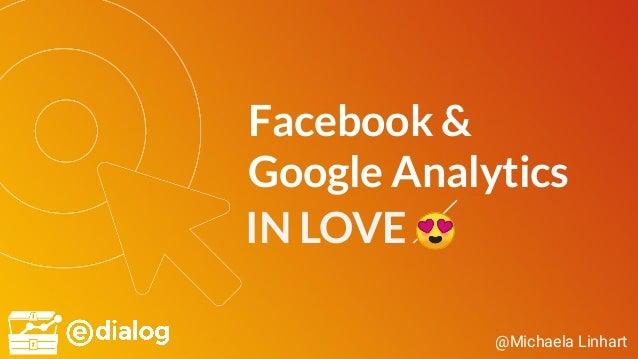 @Michaela Linhart Facebook & Google Analytics IN LOVE 😍