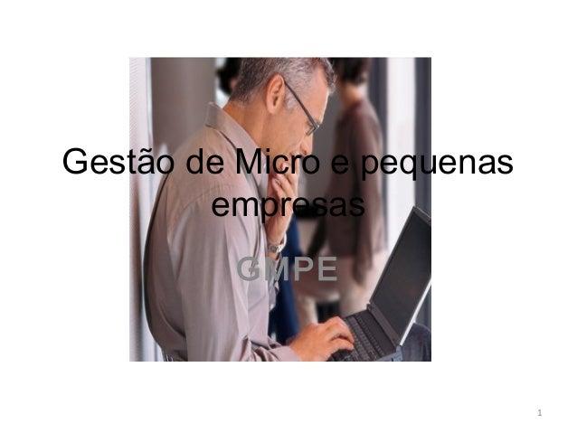 Gestão de Micro e pequenas        empresas          GMPE                             1