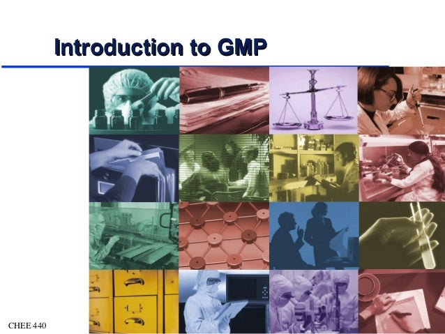 Introduction to GMP  CHEE 440