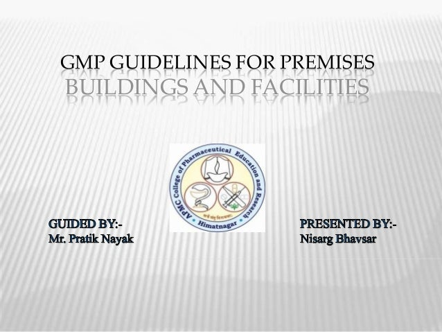GMP GUIDELINES FOR PREMISESBUILDINGS AND FACILITIES