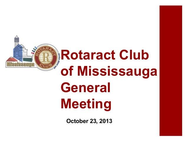 Rotaract Club of Mississauga General Meeting October 23, 2013