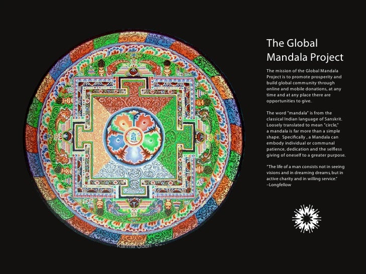 The Global Mandala Project The mission of the Global Mandala Project is to promote prosperity and build global community t...