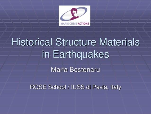 Historical Structure Materials in Earthquakes Maria Bostenaru ROSE School / IUSS di Pavia, Italy