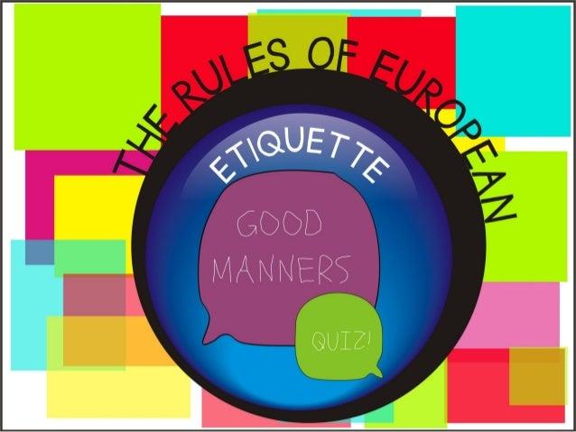 The rules of European etiquette