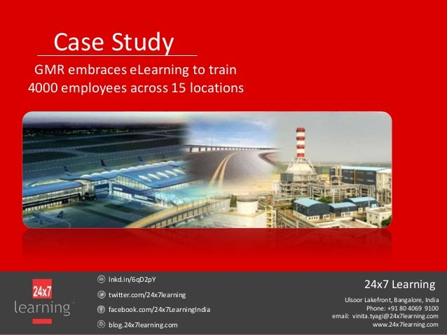 Case StudyGMR embraces eLearning to train4000 employees across 15 locationslnkd.in/6qD2pYtwitter.com/24x7learningfacebook....