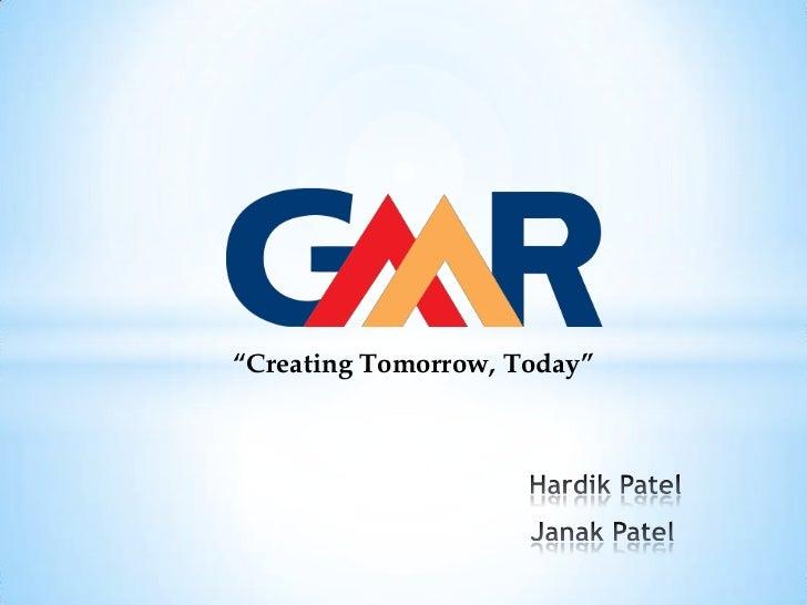 """Creating Tomorrow, Today""<br />Hardik Patel<br />Janak Patel<br />"