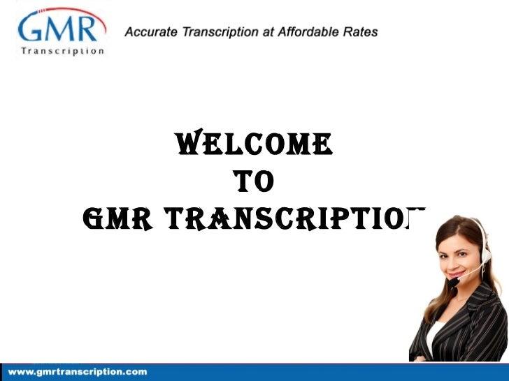 Welcome       ToGmR TRanscRipTion