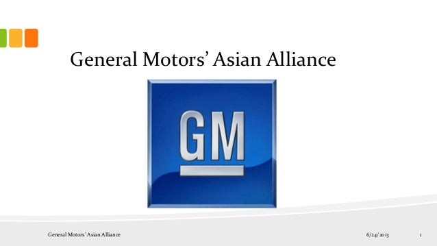 6/24/2013General Motors' Asian Alliance 1 General Motors' Asian Alliance