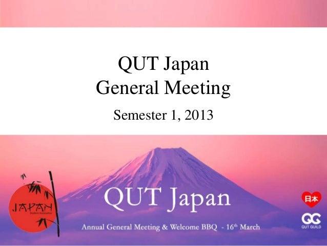 QUT JapanGeneral MeetingSemester 1, 2013