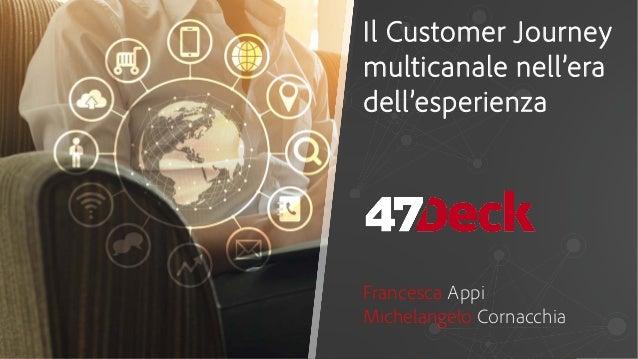 Il Customer Journey multicanale nell'era dell'esperienza Francesca Appi Michelangelo Cornacchia
