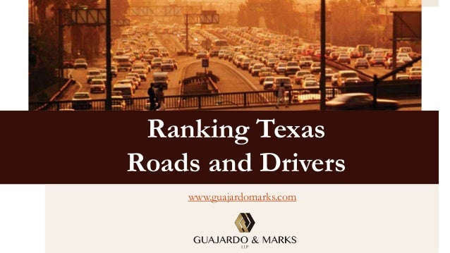 Ranking Texas Roads and Drivers www.guajardomarks.com