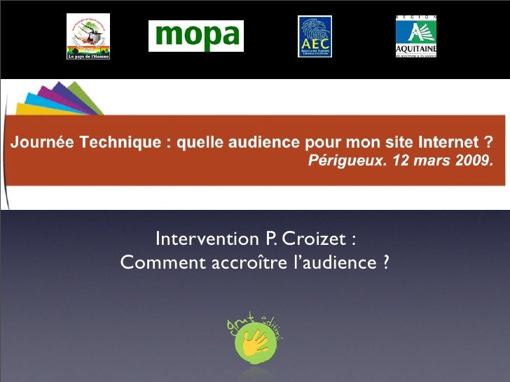 Intervention P. Croizet : Comment accroître l'audience ?