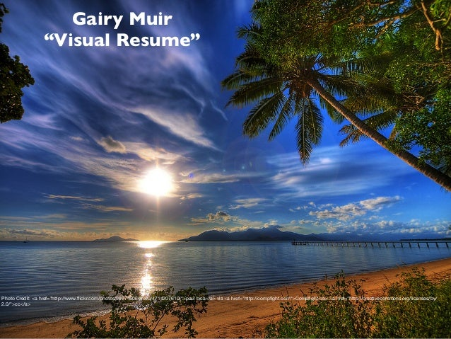 "Gairy Muir                 ""Visual Resume""Photo Credit: <a href=""http://www.flickr.com/photos/99771506@N00/4714207610/"">pau..."
