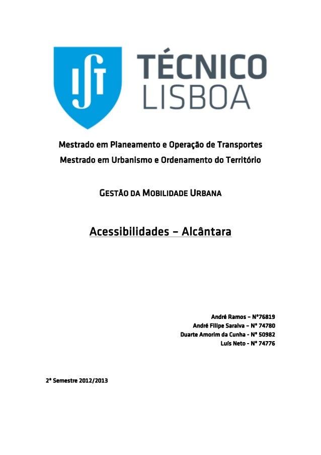 Mestrado em Planeamento e Operação de Transportes Mestrado em Urbanismo e Ordenamento do Território GESTÃO DA MOBILIDADE U...