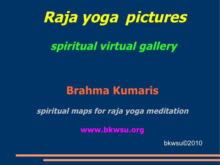 Raja yoga   pictures   spiritual   virtual gallery  Brahma Kumaris spiritual maps for raja yoga meditation www.bkwsu.org b...