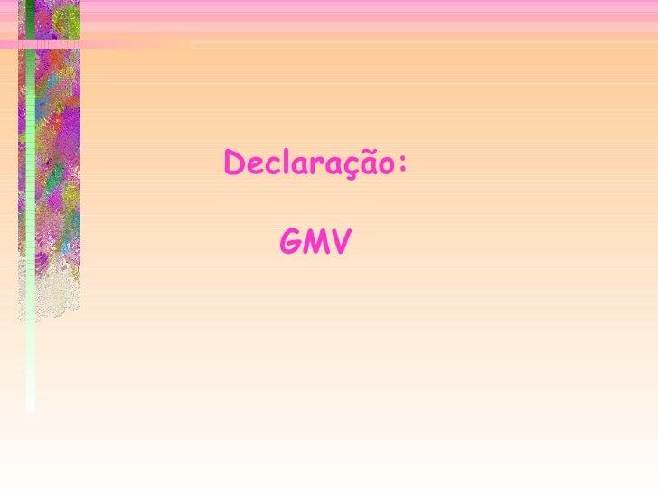 Declaração: GMV