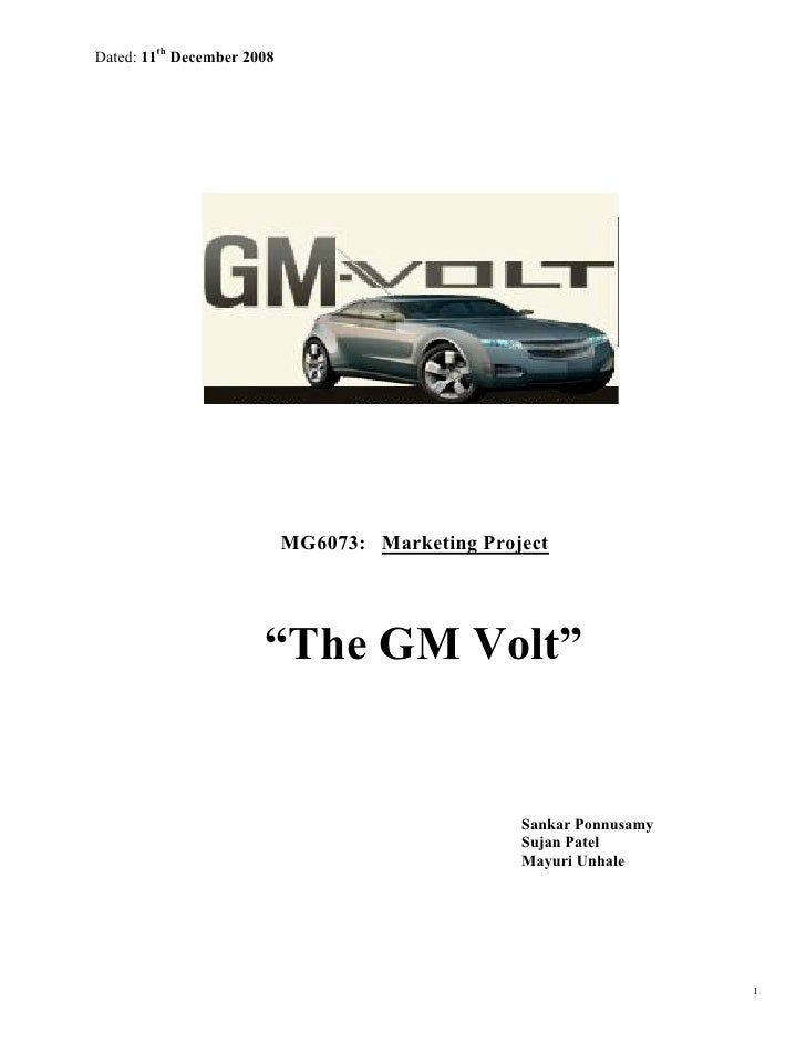 """Dated: 11th December 2008                                 MG6073: Marketing Project                            """"The GM Vol..."""